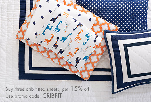 Buy three crib fitted sheets, get 15% off.