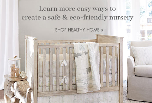 Learn more easy ways to create a safe & eco-friendly nursery.
