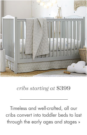 Cribs starting at $399