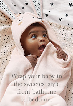 Wrap your baby in the sweetest style from bathtime to bedtime.