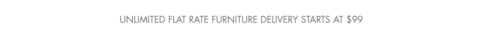 Unlimited Flat Rate Furniture Delivery